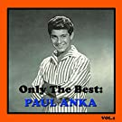 Only The Best: Paul Anka, Vol. 1