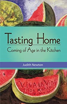Tasting Home: Coming of Age in the Kitchen von [Newton, Judith]