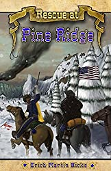 Rescue at Pine Ridge: Based on a True American Story by Erich Martin Hicks (2008-11-14)