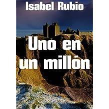Uno en un millón (Spanish Edition)