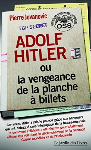 Adolf Hitler: ou la vengeance de la planche à billets