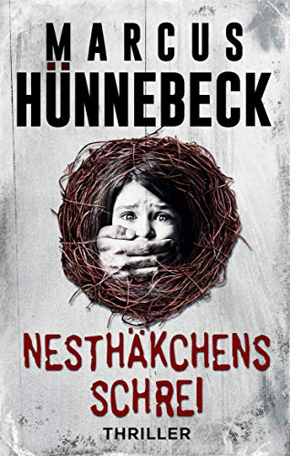 Nesthäkchens Schrei: Thriller (German Edition)