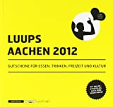 LUUPS - AACHEN 2012: Gutscheine für Essen, Trinken, Freizeit und Kultur -