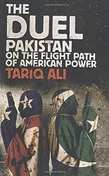 The Duel: Pakistan on the Flight Path of American Power by Tariq Ali (2008-09-15)