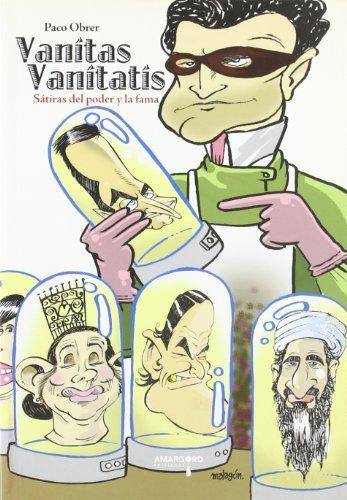 Vanitas vanitatis: Sátiras del poder y la fama (Ensayo + Sátira)