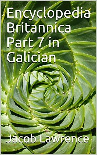 Encyclopedia Britannica Part 7 in Galician (Galician Edition) por Jacob Lawrence