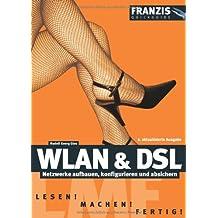 WLAN & DSL: Netzwerke aufbauen, konfigurieren und absichern