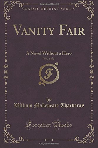 vanity-fair-vol-1-of-3-a-novel-without-a-hero-classic-reprint