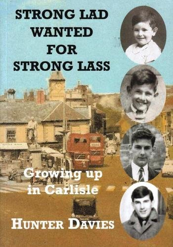 Strong Lad Wanted for Strong Lass: Growing Up in Carlisle