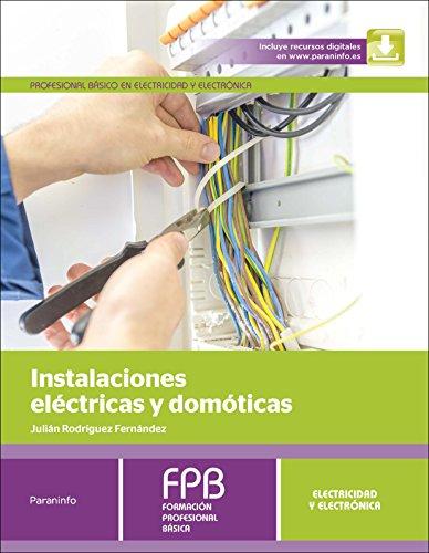 Instalaciones eléctricas y domóticas (Electricidad Electronica) por JULIÁN RODRÍGUEZ FERNÁNDEZ