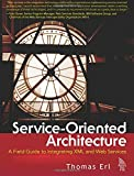 Service-Oriented Architecture: A Field Guide to Integrating XML and Web Services (CHARLES F GOLDFARB DEFINITIVE XML)