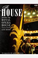 The House: Inside the Royal Opera House, Covent Garden Hardcover