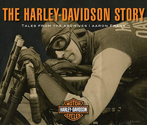 The Harley-Davidson Story: Tales from the Archives (Motor Softail)