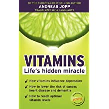 Vitamins. Life's hidden miracle. by Jopp, Andreas (2012) Paperback