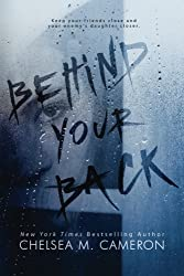 Behind Your Back by Chelsea M. Cameron (2015-06-03)