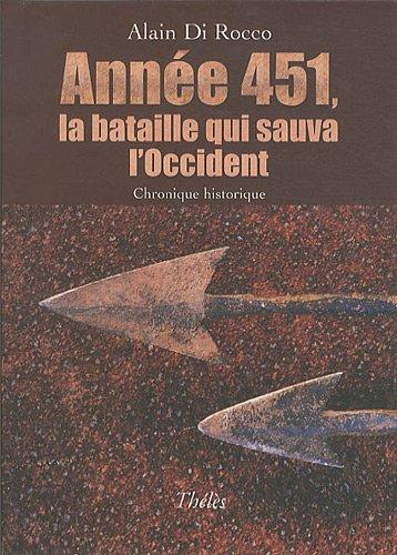 Annee 451 la Bataille Qui Sauva l Occident