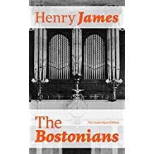 The Bostonians (The Unabridged Edition) (English Edition)