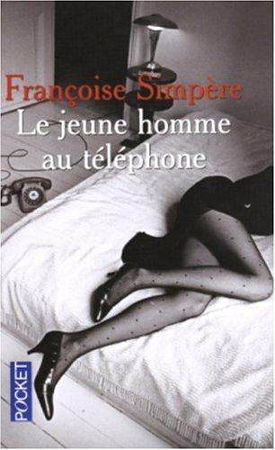 Le Jeune Homme au téléphone par Françoise Simpere