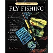 [(Getting Started in Fly Fishing)] [ By (author) Tom Fuller ] [June, 2004]