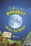 Cultiver son potager avec la Lune...
