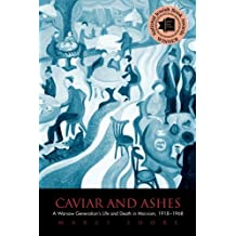 Caviar and Ashes: A Warsaw Generationa??s Life and Death in Marxism, 1918-1968 by Marci Shore (2009-01-27)