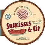 Saucisses & Cie - Les meilleures rece...