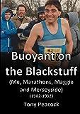 Buoyant on the Blackstuff: (Me, Marathons, Maggie and Merseyside) (1982-1992)