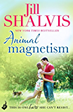 Animal Magnetism: Animal Magnetism Book 1