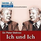 Ich und Ich. Erinnerungen. 11 Audio-CDs + 2 MP3-CDs - Peter Ustinov
