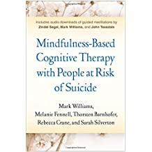 Mindfulness-Based Cognitive Therapy with People at Risk of Suicide: Working with People at Risk of Suicide