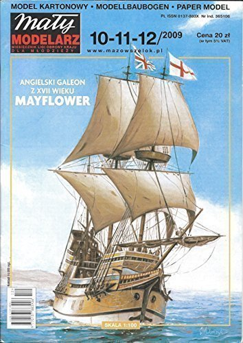 MODELL XVII Cent. British Sailing Ship MAYFLOWER, SCALE 1:100 Maly Modelarz 10-11-12/2009 (1 10 Scale Tamiya)