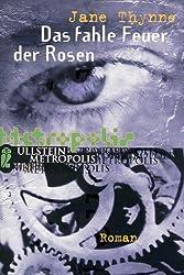 Das fahle Feuer der Rosen [ Patrimony ]. Roman. Deutsch Uschi Graf.