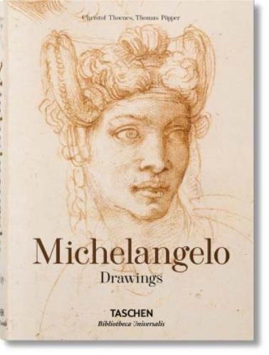 Michelangelo. Drawings. Ediz. illustrata (Bibliotheca Universalis)