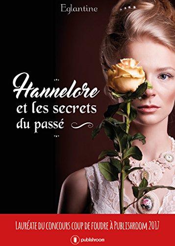 Hannelore et les secrets du passé: Roman historique