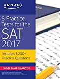 Best Kaplan Practice Livres - 8 Practice Tests for the SAT 2017 1,200+ Review