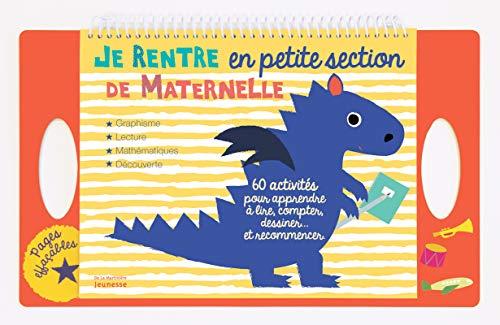 Je rentre en petite section de maternelle. 60 activités pour apprendre à lire, compter, dessiner... par Olivia Cosneau
