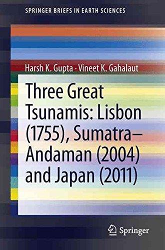 [Three Great Tsunamis: Lisbon (1755), Sumatra-Andaman (2004) and Japan (2011)] (By: Harsh K. Gupta) [published: May, 2013] par Harsh K. Gupta