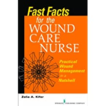 Fast Facts for Wound Care Nursing: Practical Wound Management in a Nutshell (English Edition)