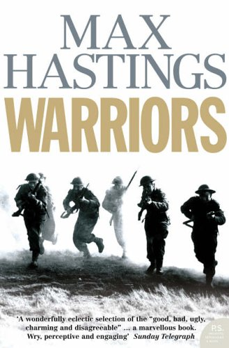 Warriors: Extraordinary Tales from the Battlefield por Max Hastings
