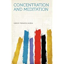 Concentration and Meditation by Swami Paramananda (2012-01-10)