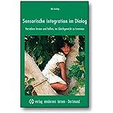 Sensorische Integration im Dialog: Verstehen lernen und helfen, ins Gleichgewicht zu kommen