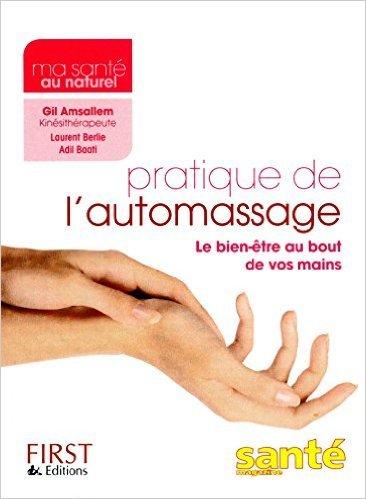 Pratique de l'automassage de Gil AMSALLEM ( 31 mai 2012 )