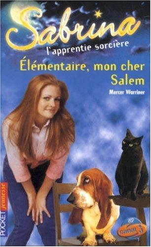 Sabrina l'apprentie sorcière, Tome 32 : Elémentaire, mon cher Salem !