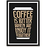 Lab No. 4 Coffee Is Better When We Enjoy Café And Restaurant Quote Framed Poster In A3 Size