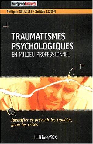 Traumatismes psychologiques en milieu professionnel