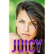Erotica: Juicy (English Edition)