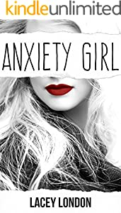 Anxiety Girl: The captivating original series that will have you hooked... (Anxiety Girl - Book 1)