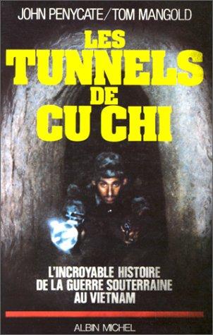 Les Tunnels de Cu Chi - L'incroyable histoire de la guerre souterraine au Vietnam.