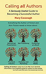 Calling all Authors: A Seriously Useful Guide to Becoming a Successful Author