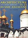 Architecture de la Russie ancienne, XVe-XVIIe siècles par Traimond